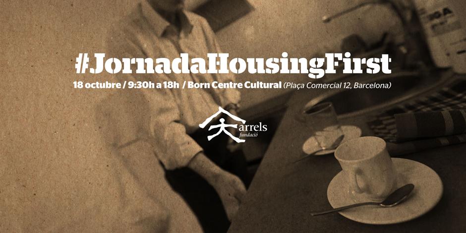 Arrels organitza una jornada sobre l'aplicació del model Housing First a Catalunya